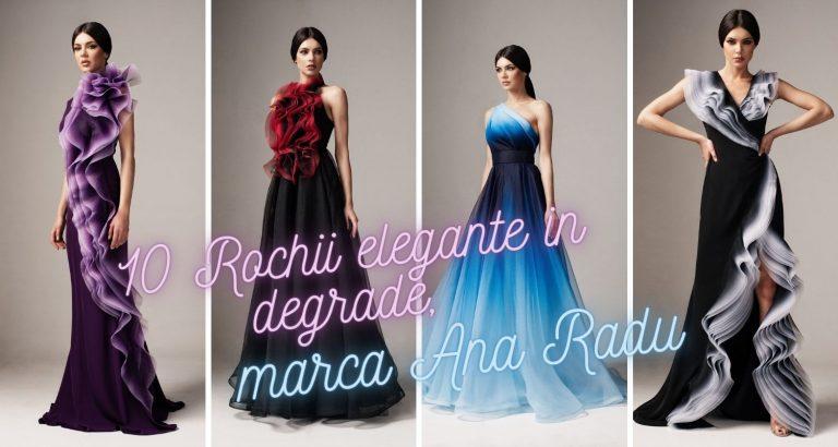17 Rochii elegante in degrade, marca Ana Radu